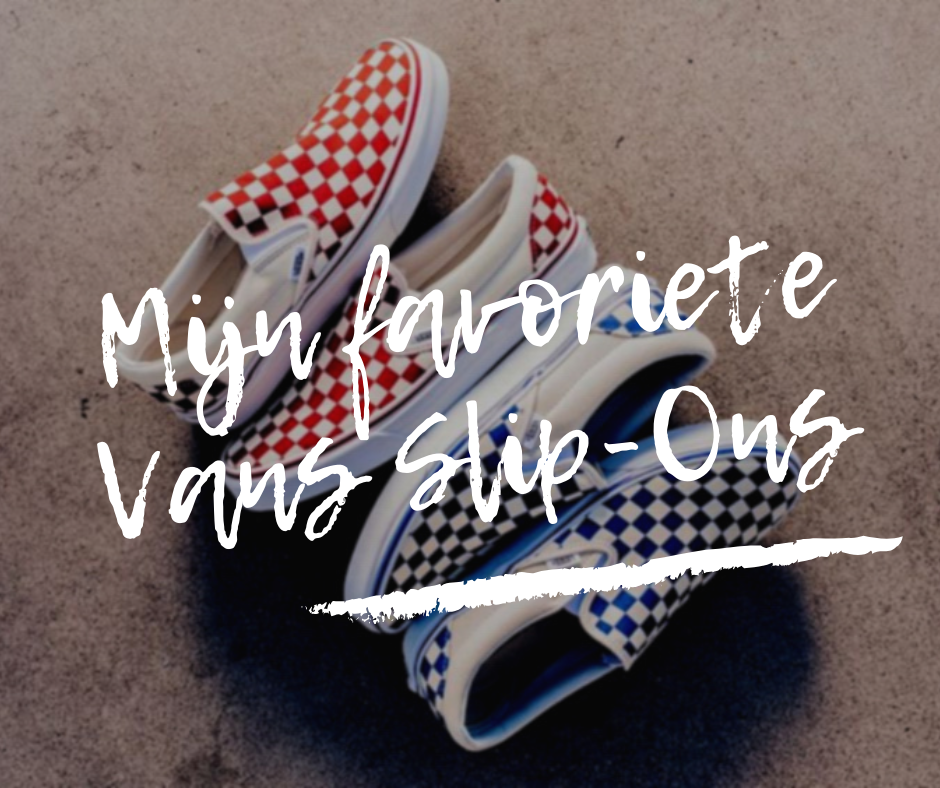 Vans Slip-On Wishlist